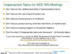 inappropriate topics for ieee wg meetings