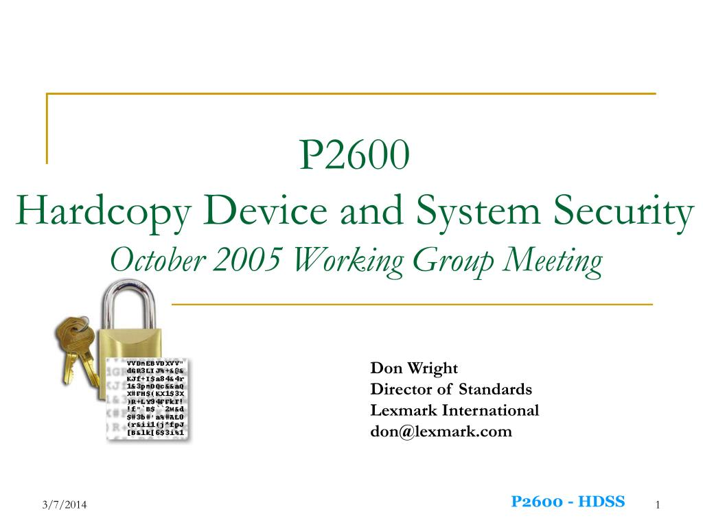 p2600 hardcopy device and system security october 2005 working group meeting l.