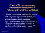 effect of thyroxine therapy on hypercholesterolemia in patients with mild thyroid failure