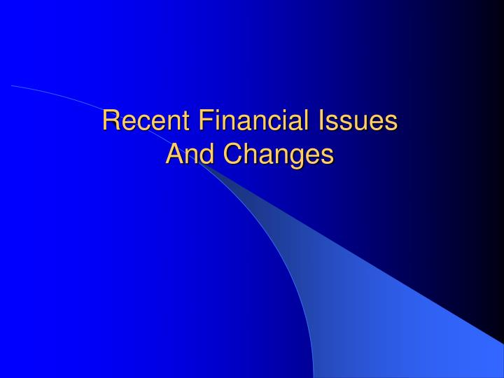 Recent Financial Issues