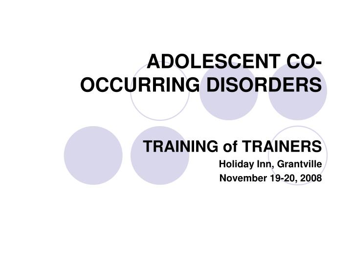 Adolescent co occurring disorders