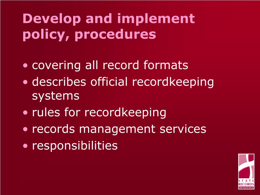 Develop and implement policy, procedures