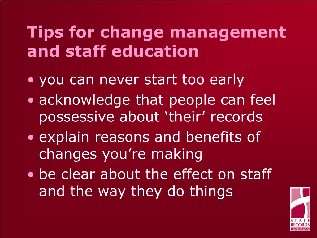 Tips for change management and staff education