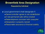 brownfield area designation requested by individual