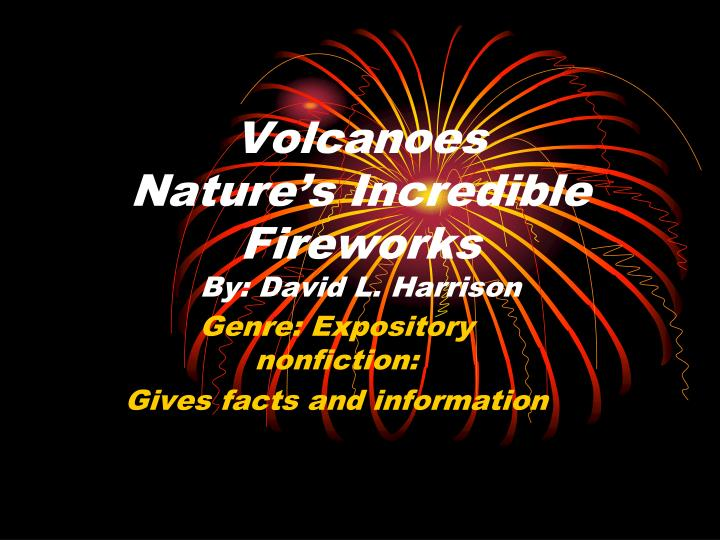 volcanoes nature s incredible fireworks by david l harrison n.