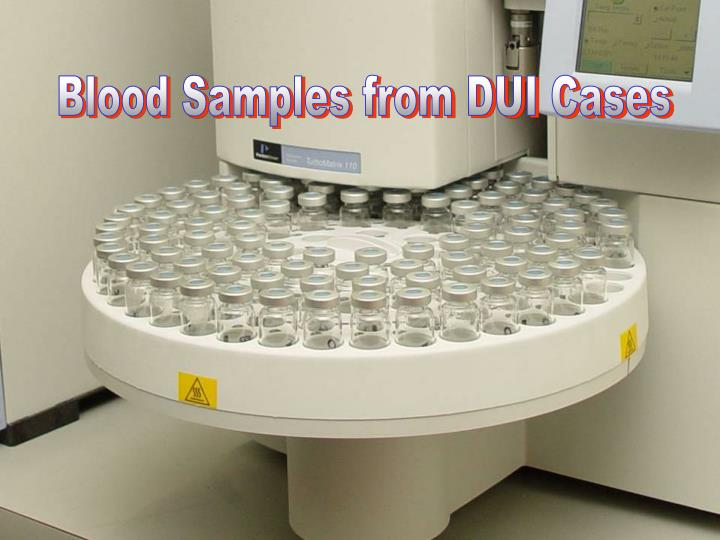 Blood Samples from DUI Cases