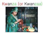 kw an za or kwan zaa