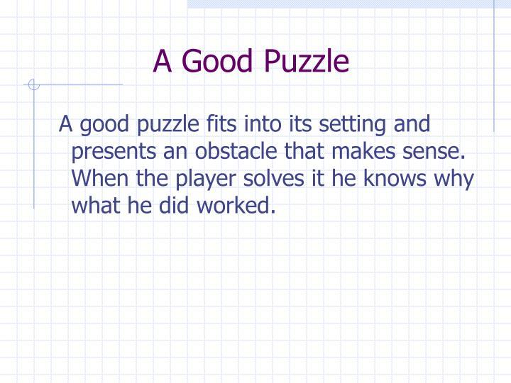 A good puzzle