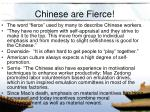 chinese are fierce