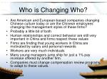 who is changing who