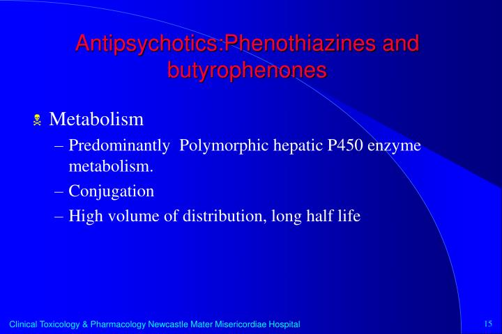 Antipsychotics:Phenothiazines and butyrophenones