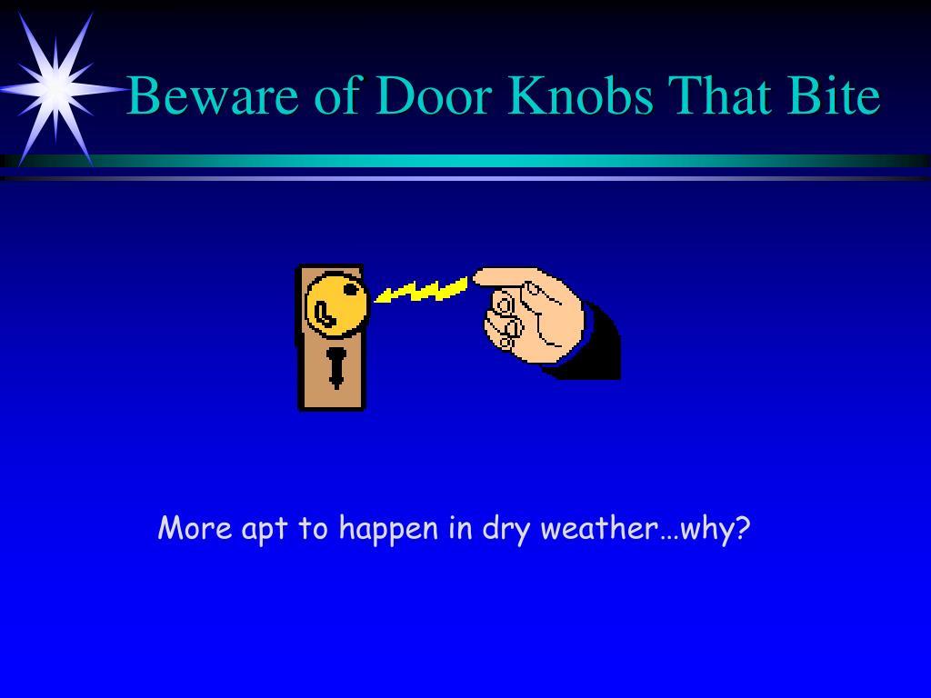 Beware of Door Knobs That Bite