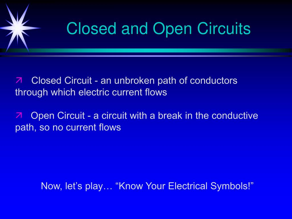 Closed and Open Circuits