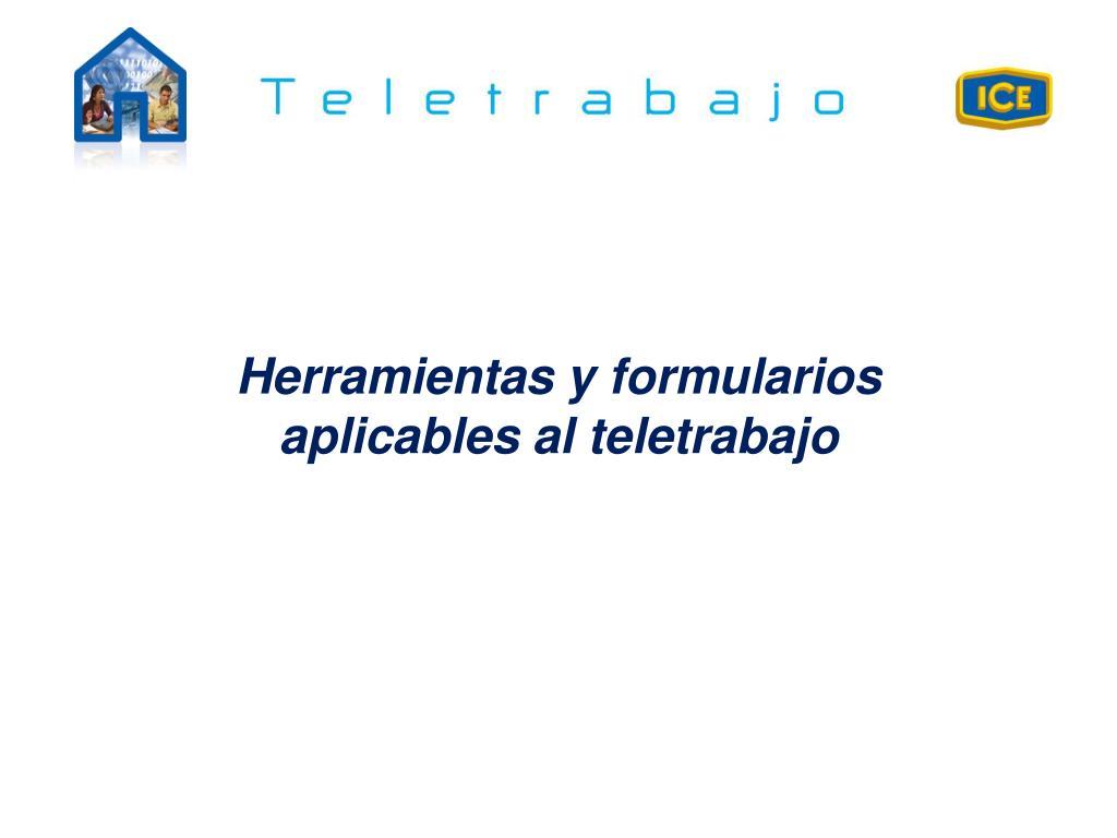 Herramientas y formularios aplicables al teletrabajo