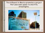 this billboard in mexico promotes a project that uses solar power to electrify streetlights