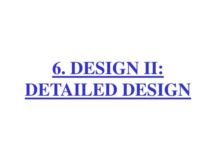 6 design ii detailed design