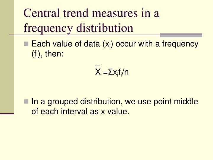 Central trend measures in a frequency distribution