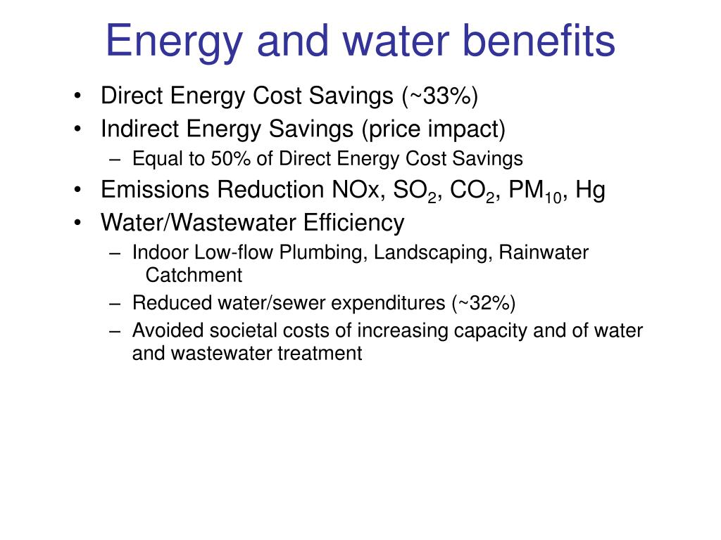 Energy and water benefits