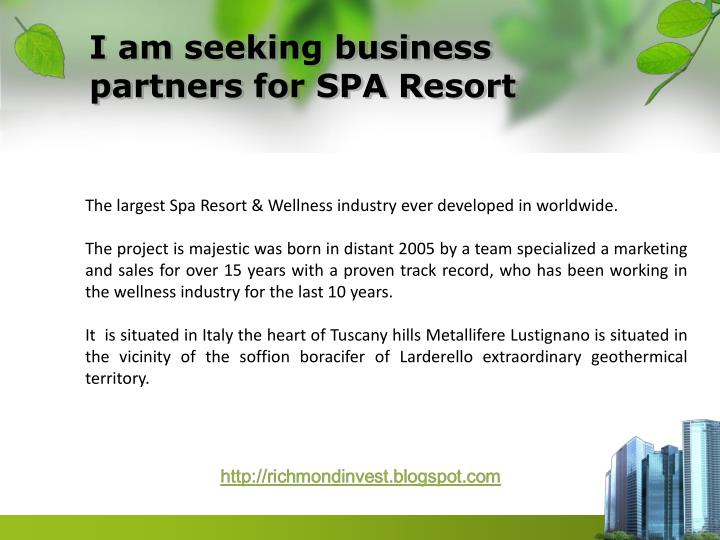I am seeking business partners for spa resort