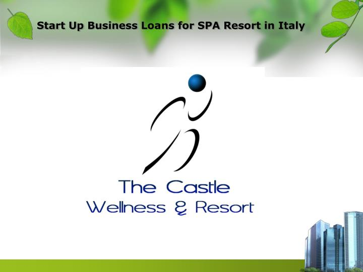 Start up business loans for spa resort in italy