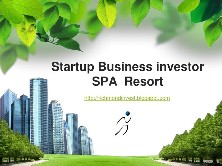 Startup business investor spa resort