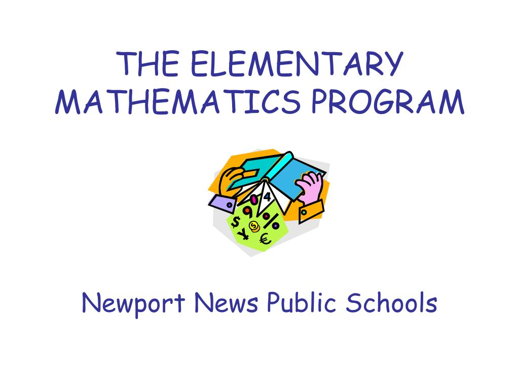 Ppt The Elementary Mathematics Program Newport News Public Schools