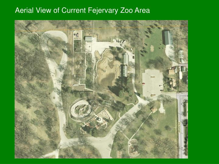 Aerial view of current fejervary zoo area