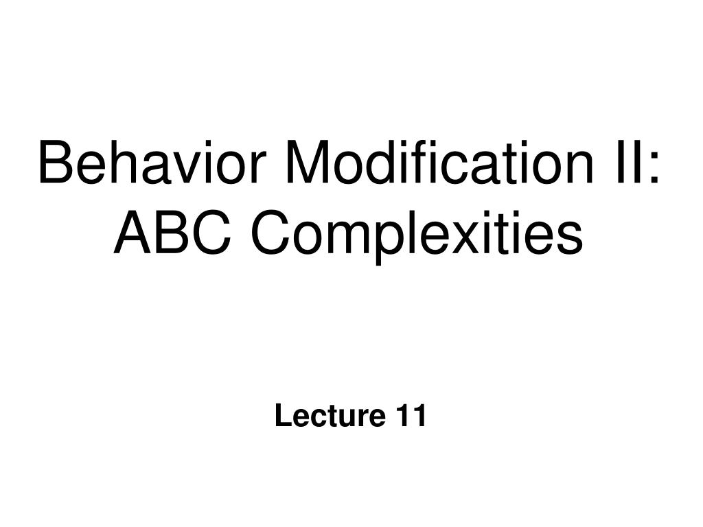 behavior modification Behavior modification is a technique that aims at altering the behavior of an individual it is a kind of reaction or response given to a particular situation or stimuli.