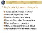 2 useful attack forecasts distinguish