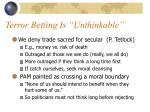 terror betting is unthinkable
