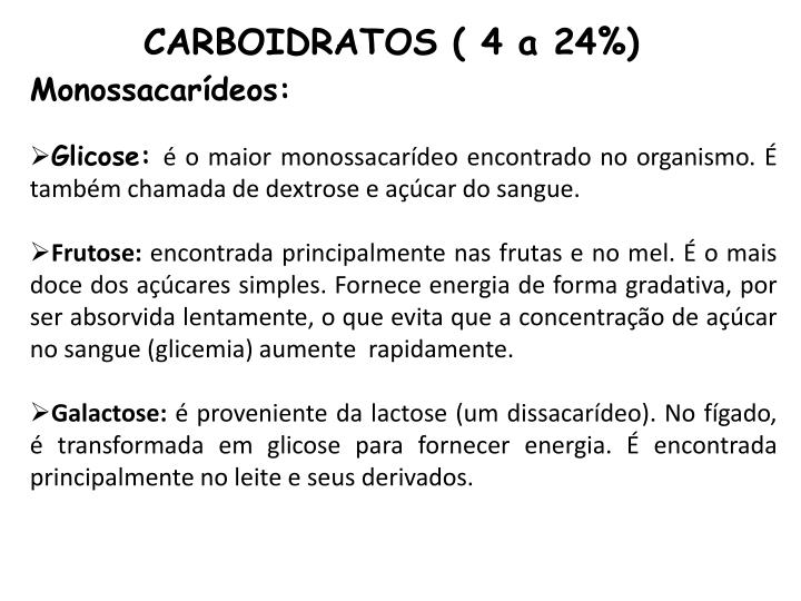 CARBOIDRATOS ( 4 a 24%)