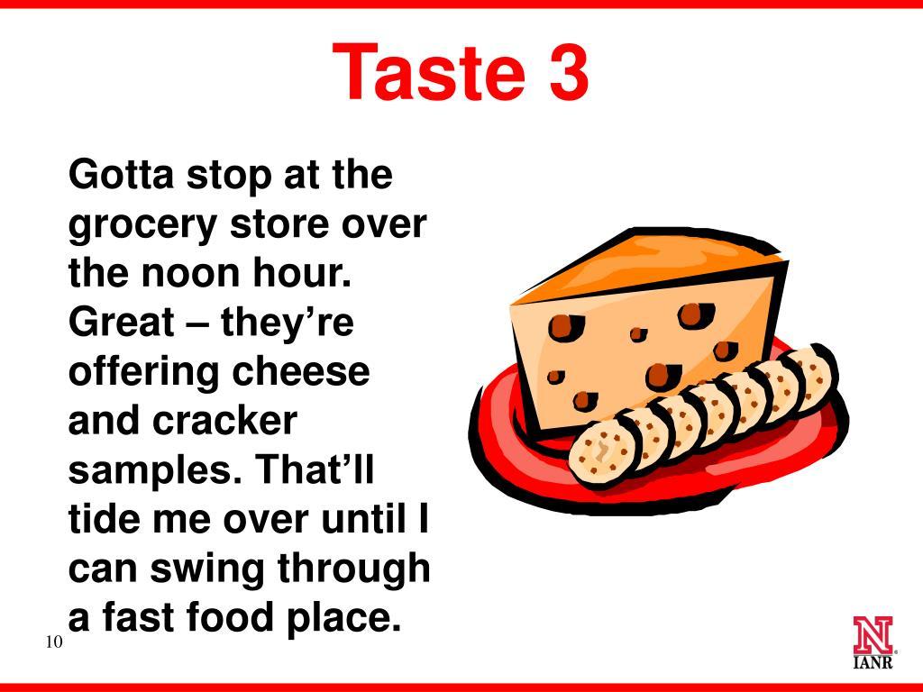 Taste 3