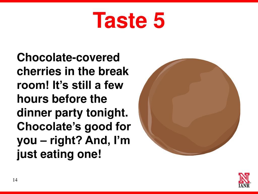 Taste 5