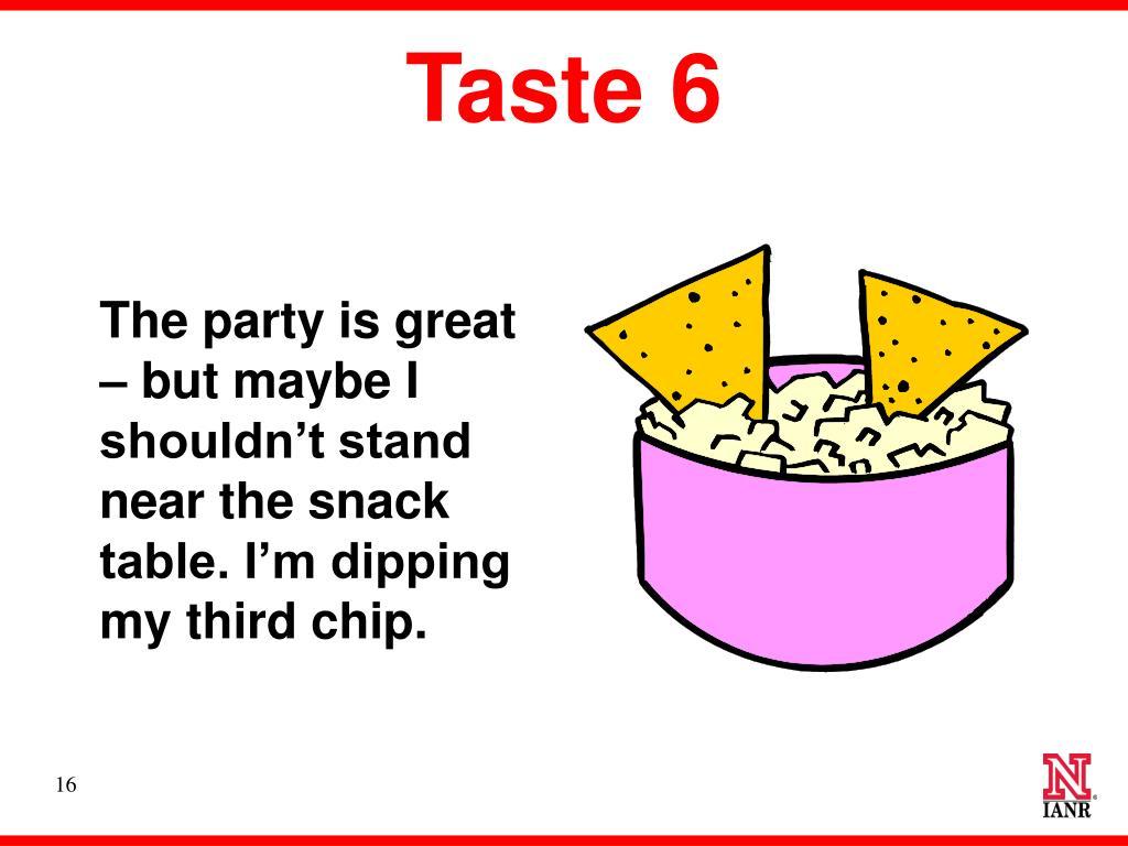 Taste 6