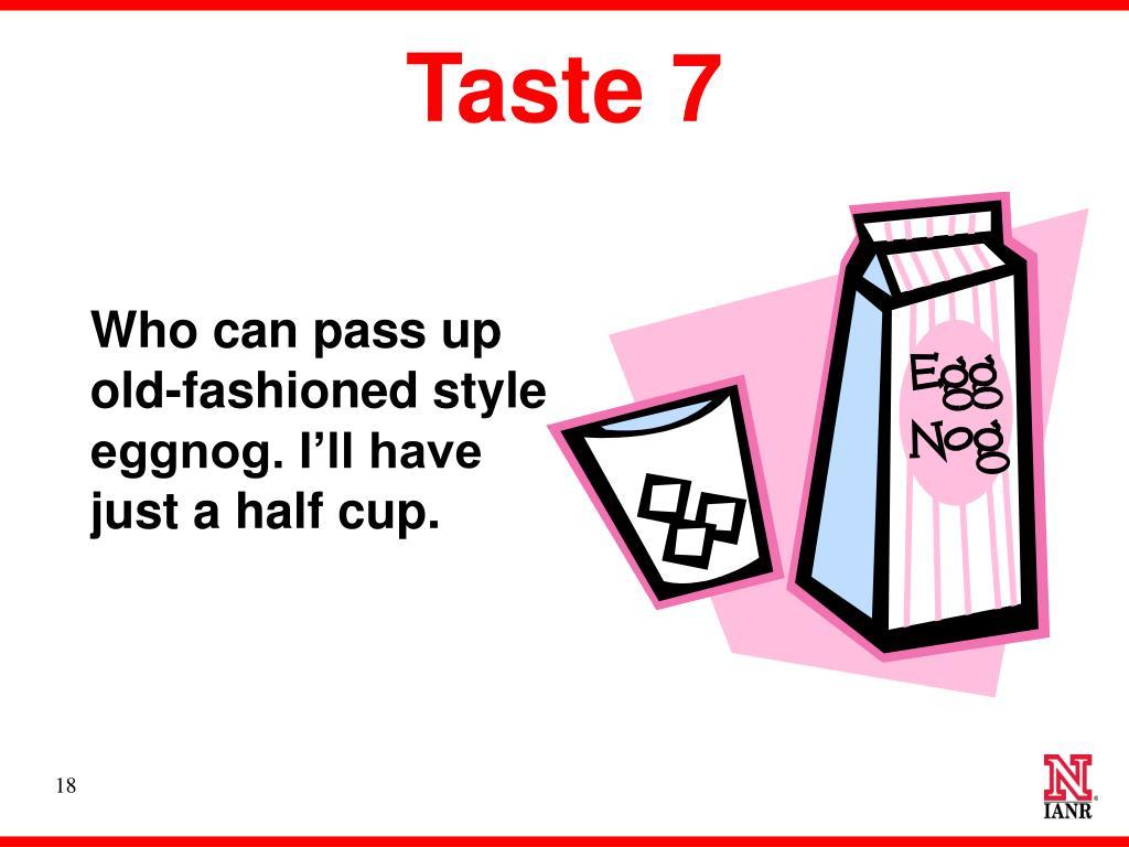Taste 7