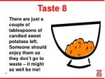 taste 8