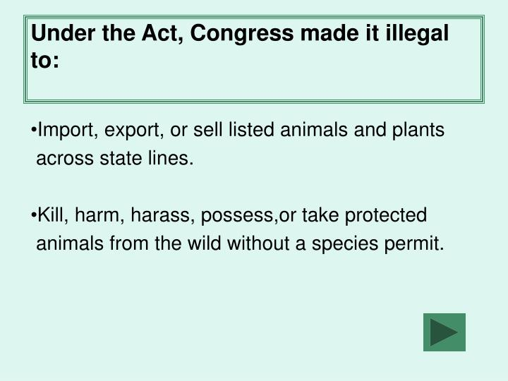 Under the Act, Congress made it illegal to: