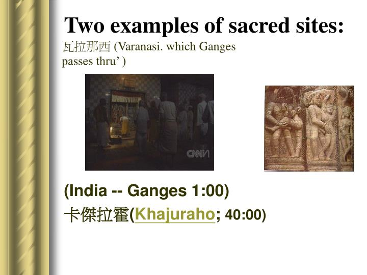 Two examples of sacred sites: