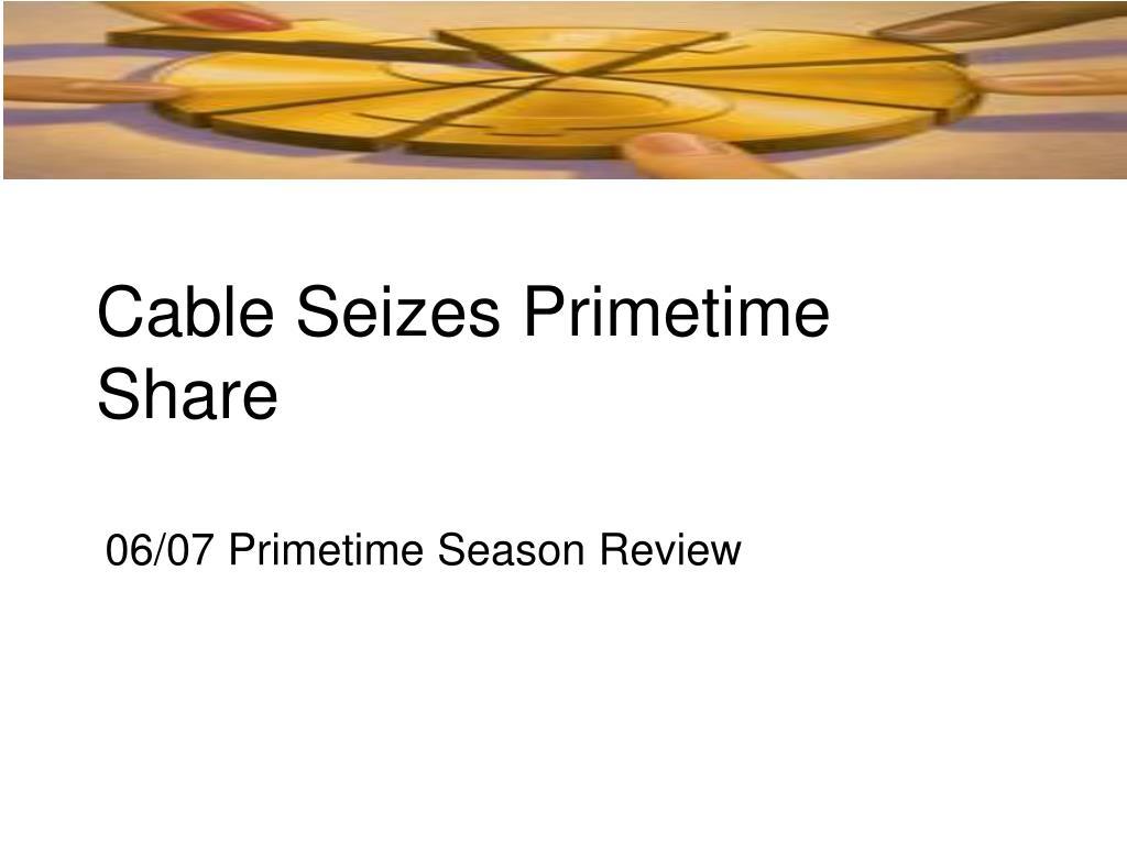 cable seizes primetime share l.
