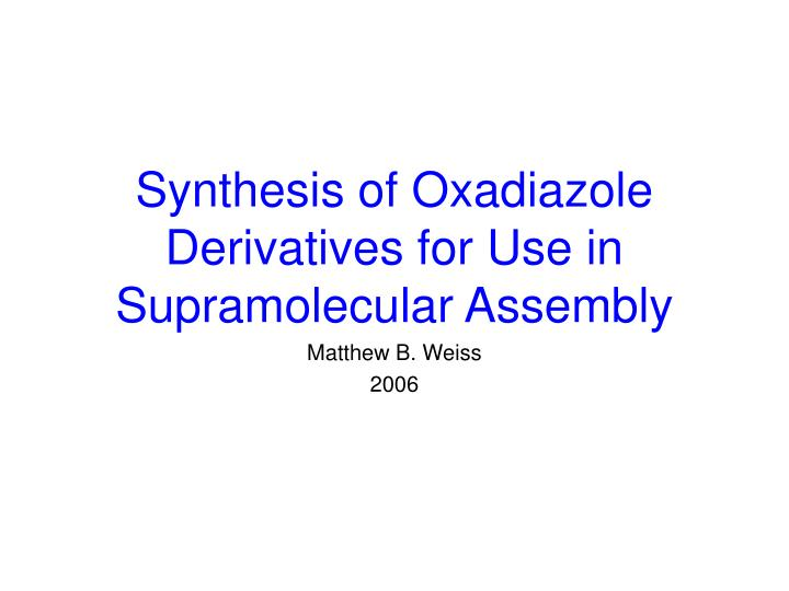Synthesis of oxadiazole derivatives for use in supramolecular assembly