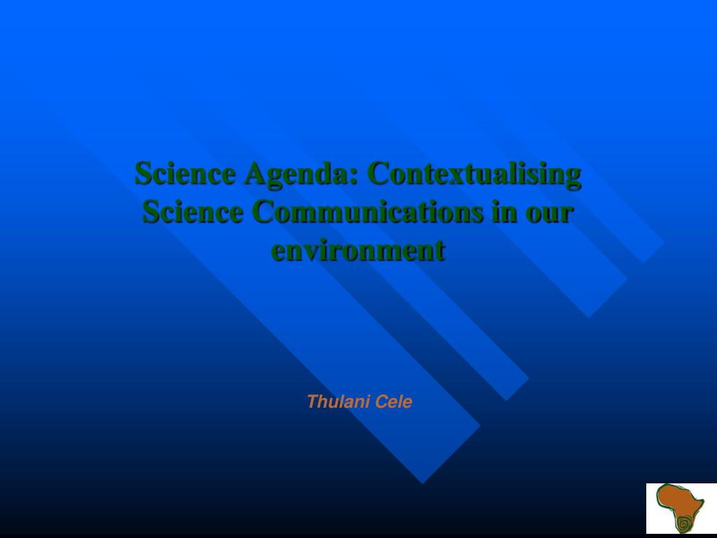 science agenda contextualising science communications in our environment l.