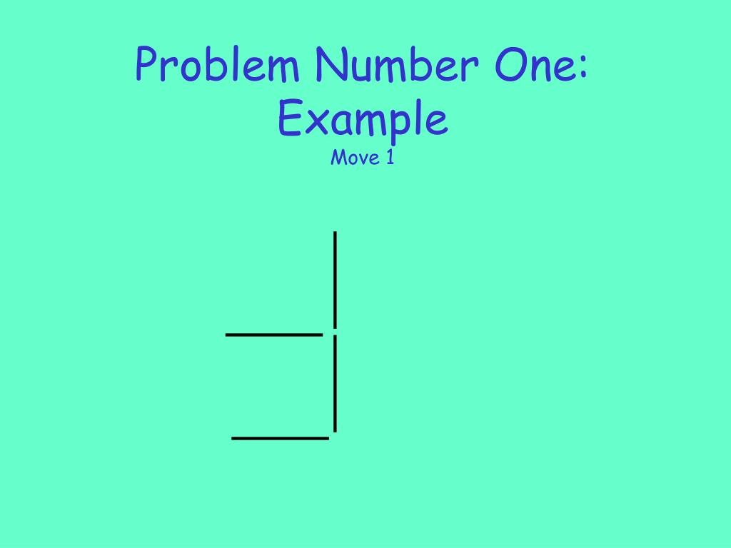 Problem Number One: Example
