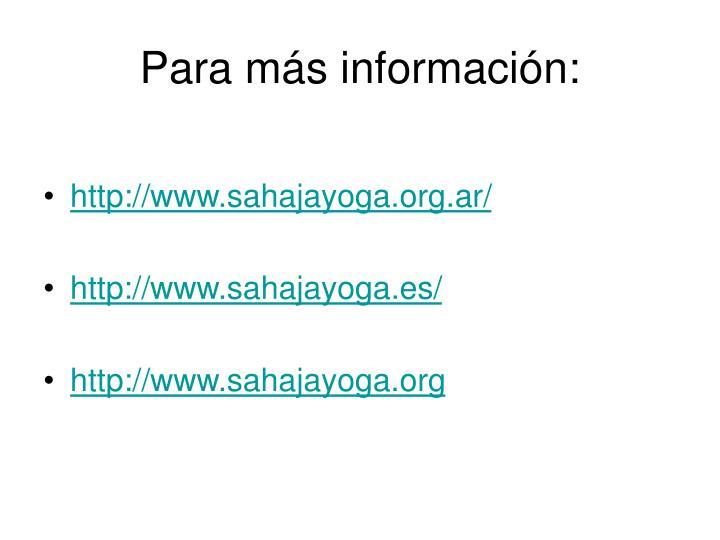 Para más información: