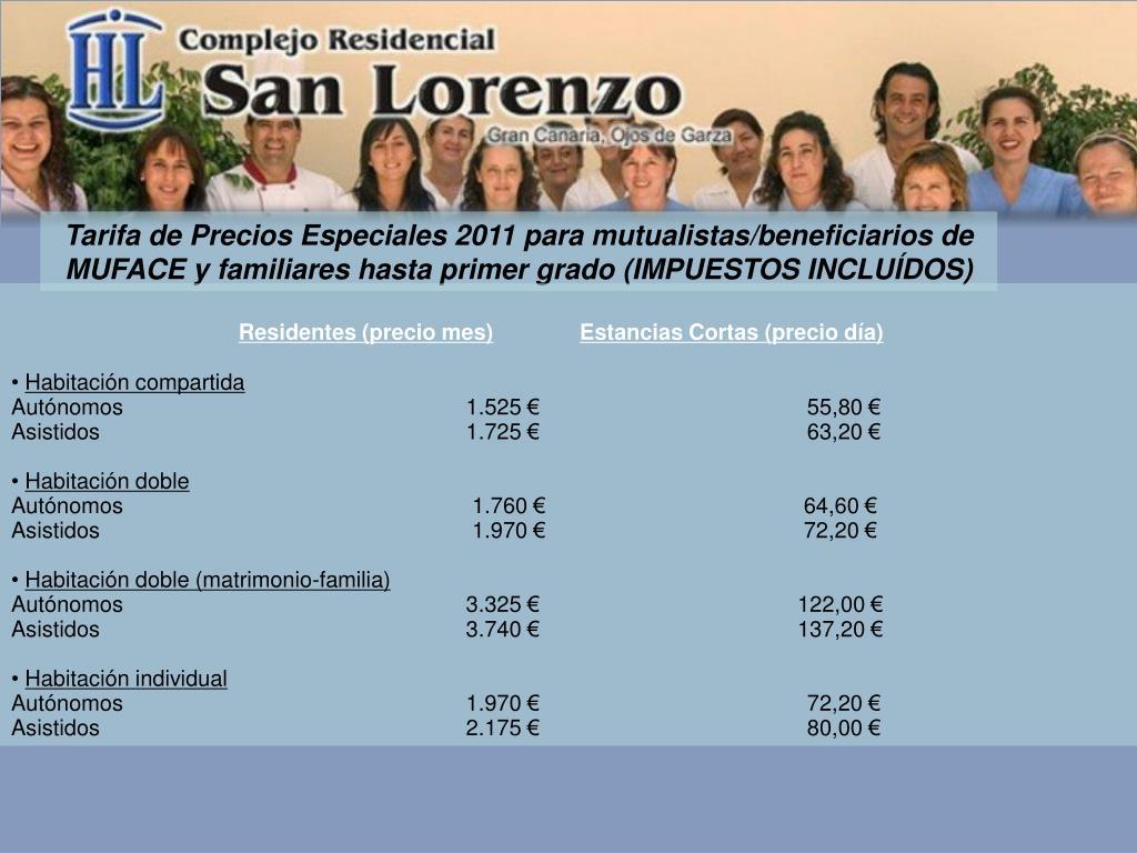 Tarifa de Precios Especiales 2011 para mutualistas/beneficiarios de MUFACE y familiares hasta primer grado (IMPUESTOS INCLUÍDOS)