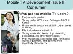 mobile tv development issue ii consumer