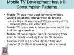 mobile tv development issue ii consumption patterns
