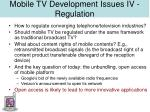 mobile tv development issues iv regulation