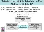 television vs mobile television the nature of mobile tv
