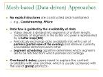 mesh based data driven approaches