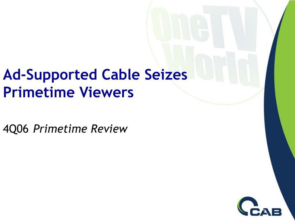 ad supported cable seizes primetime viewers 4q06 primetime review l.